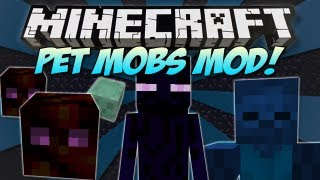 Minecraft PET MOBS MOD! Befriend Endermen, Zombies