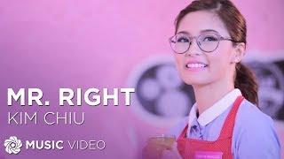 KIM CHIU - Mr. Right   (Official Music Video) - Duration: 4:10.
