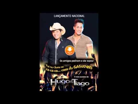 Hugo & Tiago  - Gaguinho (NOVO LANÇAMENTO 2013)