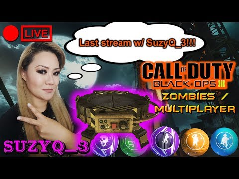 79 RD+ ASCENSION REMASTERED BLACK OPS 3 ZOMBIES! LAST STREAM FOR SUZY UNTIL THURSDAY!
