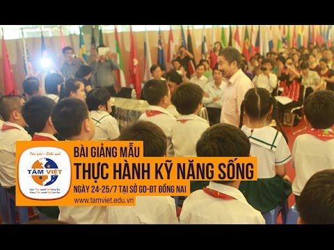 Bài giảng dạy mẫu Thực hành Kỹ năng sống tại Sở GD-ĐT tỉnh Đồng Nai