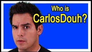 Who is CarlosDouh?