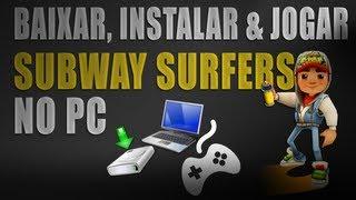 Como Baixar, Instalar E Jogar SUBWAY SURFERS No PC 2013