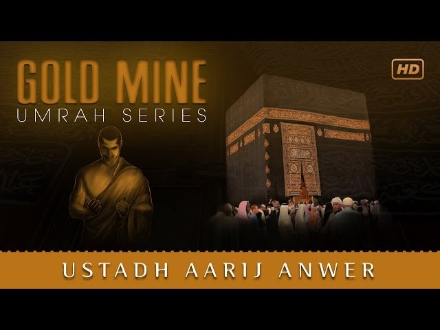 Gold Mine ᴴᴰ ┇ Umrah Series ┇ by Ustadh Aarij Anwer ┇ TDR Production ┇