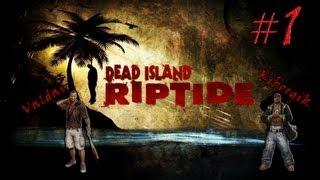 Прохождение игры Dead Island Riptide.