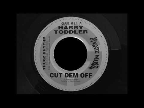 Harry Toddler & Boom Dandimite - Cut Dem Off