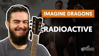 Radioactive - Imagine Dragons (aula de violão)