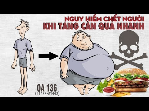 Hỏi đáp thể hình 136 - Tăng cân quá nhanh thì có ảnh hưởng đến sức khỏe không?
