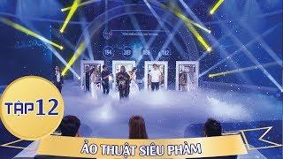 Ảo thuật siêu phàm tập 12 cuối - FULL HD - Phát sóng vào 22/07/2018