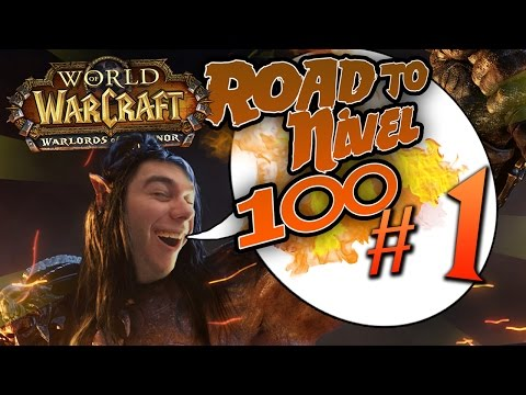 [World of Warcraft] WARLORDS OF DRAENOR - Subiendo a nivel 100 - Capitulo 1