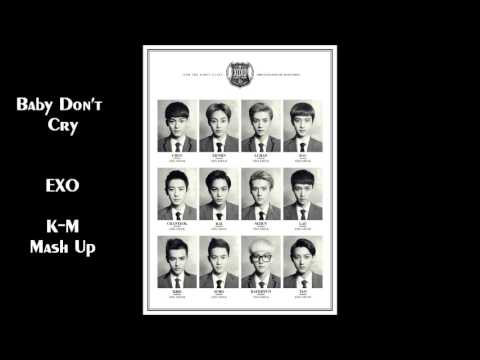 Baby Don't Cry - EXO (Korean + Chinese Mash Up)