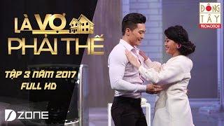 Là Vợ Phải Thế | Tập 3 | Phần 3 (30/05/2017)