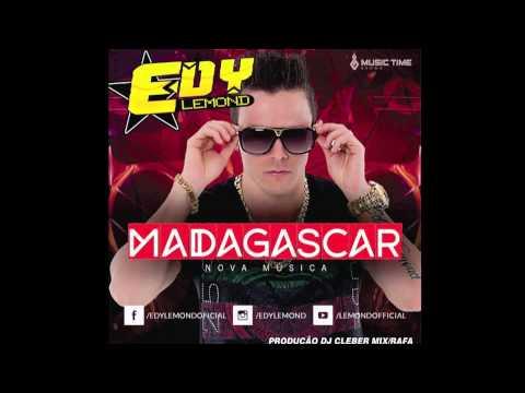 Edy Lemond - Madagascar (Produção/ Dj Cleber Mix /Raffa)