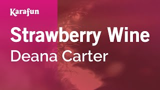 Karaoke Strawberry Wine Deana Carter *
