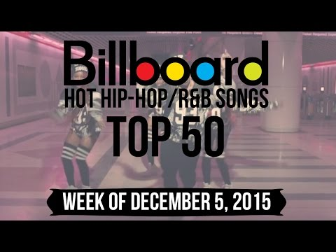 Top 50 - Billboard Hip-Hop/R&B Songs | Week of December 5, 2015