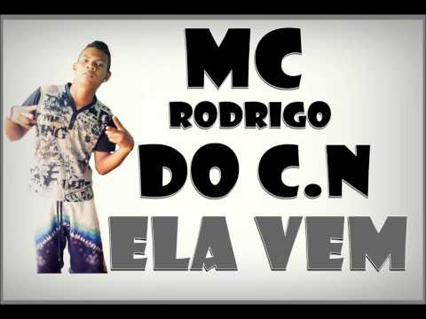 Mc Rodrigo do C.N - Ela Vem (Dj Ivan Souza)