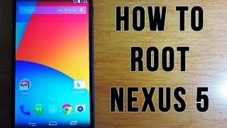 How To Root And Unlock The Nexus 5 [2014]