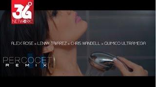 Percocet [Remix] - Alex Rose Ft. Lenny Tavarez - Quimico Ultra Mega - Chris Wandell [Video Oficial]