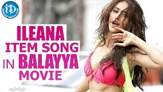 Ileana to do Item Song in Balakrishna Dictator Movie