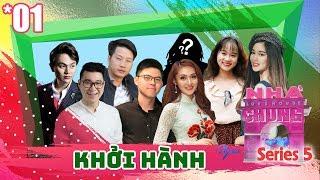 NGÔI NHÀ CHUNG – LOVE HOUSE | Series 5 – Tập 1 | KHỞI HÀNH | 060218 💗