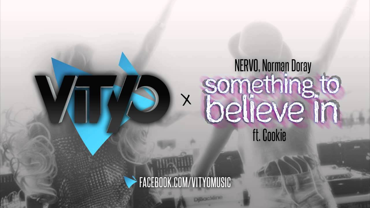 NERVO, Norman Doray ft. Cookie - Something To Believe In (Vityo Remix)