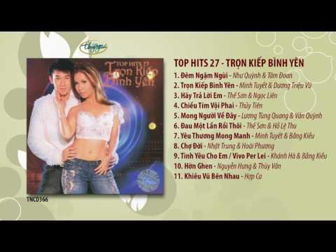 CD Top Hits 27 - Trọn Kiếp Bình Yên (TNCD366)