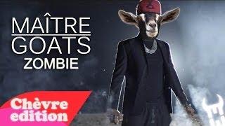 Maitre Goats (Gims) Zombie (Chèvre Edition)