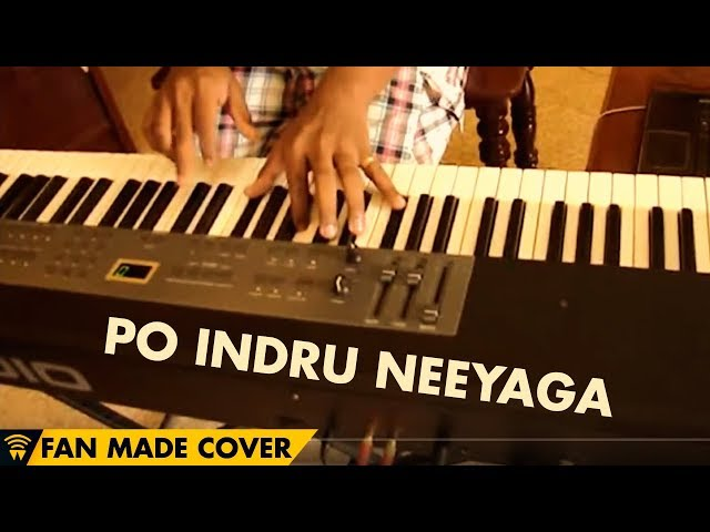 Po Indru Neeyaga - Velai Illa Pattadhaari | Fan Video Piano Cover from UK by Darwin