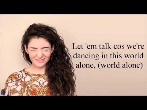 Lorde - A World Alone (Lyrics), BEST SONG EVERRR