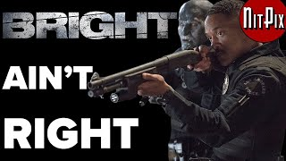 Bright Ain't Right - NitPix