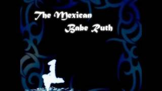 """The Mexican"" By Babe Ruth"