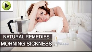 Morning Sickness Natural Ayurvedic Home Remedies