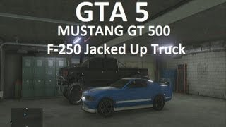 GTA 5 Mustang GT 500 And F-250 Jacked Up Trucks (What I've