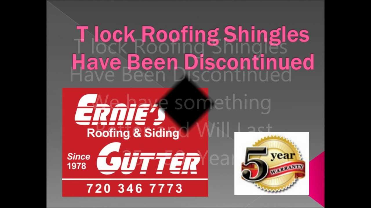 T Lock Roofing Shingles Have Been Discontinued Denver