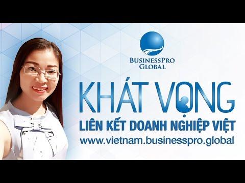 BusinessPro Global: Khát vọng liên kết doanh nghiệp Việt