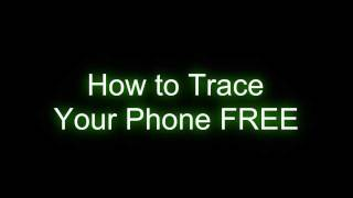 How To Trace Your Phone For Free!