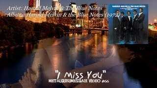 Harold Melvin & The Blue Notes I Miss You (1972