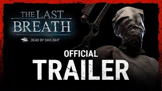 Dead by Daylight - The Last Breath Trailer