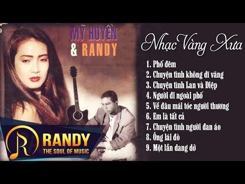 RANDY Mỹ Huyền | Nhạc Vàng Hải Ngoại Xưa Sống Mãi Với Thời Gian