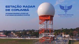A Força Aérea Brasileira (FAB) inaugurou, no dia 18 de agosto de 2020, uma nova estação radar, em Corumbá (MS). O objetivo é aprimorar o controle dos tráfegos que voam na região de fronteira do Brasil com o Paraguai e a Bolívia.  O equipamento de modelo LP23SST-NG, fabricado pela empresa Omnisys, faz parte de uma nova geração de radares primários de longo alcance, com capacidade para detectar aeronaves cooperativas e não-cooperativas.