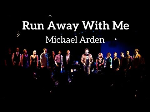Michael Arden - Run Away With Me by Kerrigan-Lowdermilk