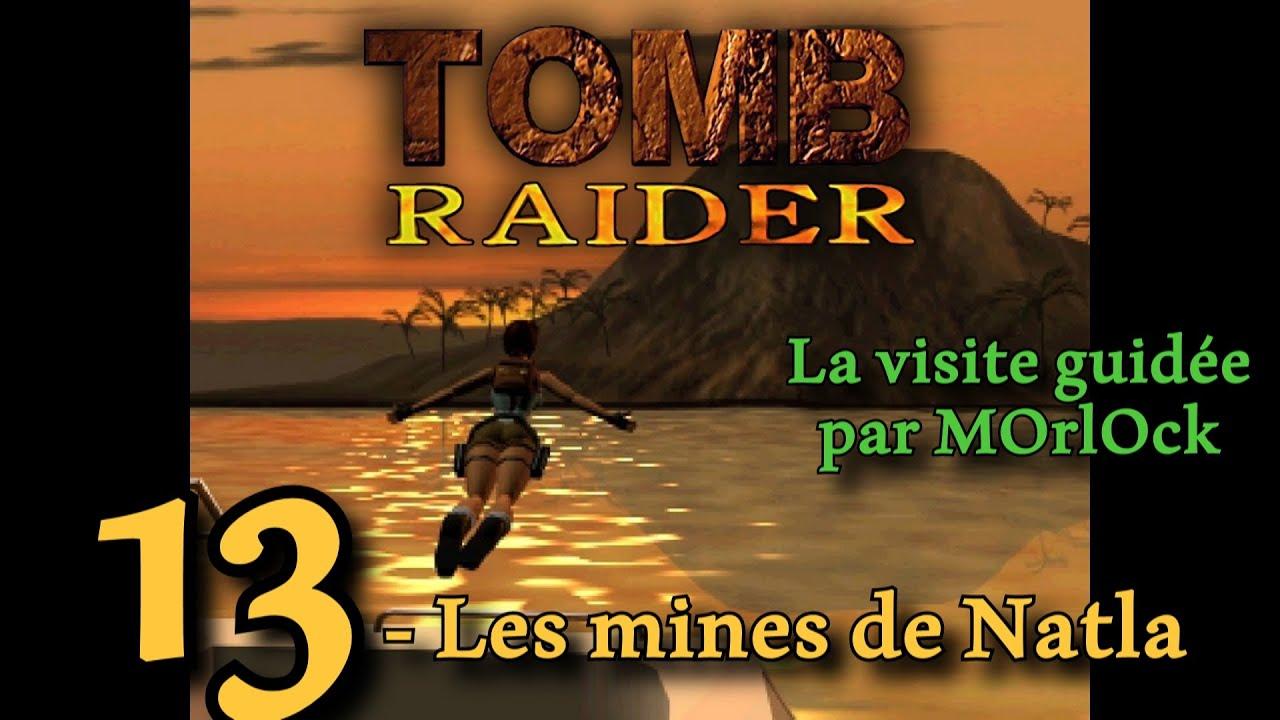 Tomb Raider 1 - 13 - Les mines de Natla [Solution] [No meds] fr