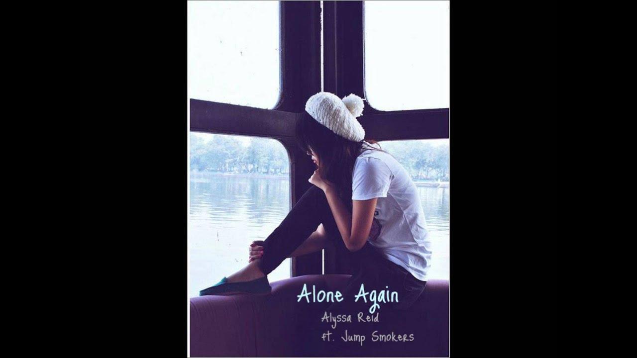 Alyssa Reid ft. Jump Smokers - Alone Again - lyrics - YouTube