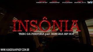 Insônia Tribo Da Periferia Part Hungria Hip Hop