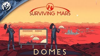 Surviving Mars - Domes