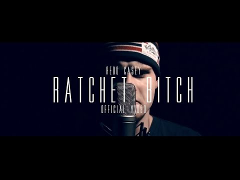 Redd Casey - Ratchet Bitch (Official Video)
