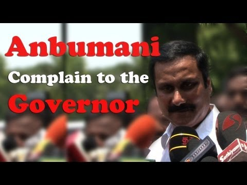 Anbumani complaints to the governor. [RED PIX]