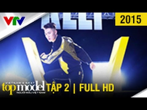 VIETNAM'S NEXT TOP MODEL 2015 | SEASON 6 | TẬP 2 | FULL HD (09/08/2015)