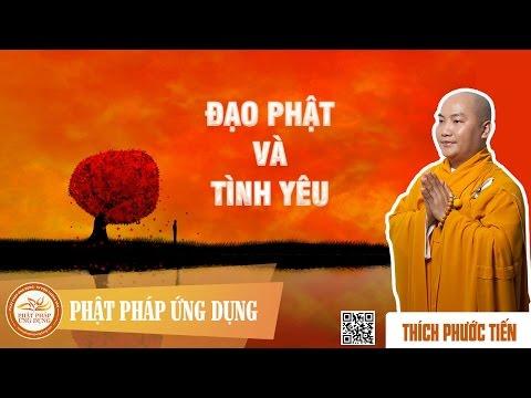 Đạo Phật Và Tình Yêu - Thầy Thích Phước Tiến