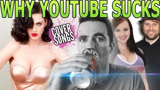 [Why YouTube Sucks- Cover Songs] Video